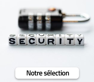 La sélection sécurité industrielle